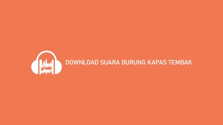 Download Suara Burung Kapas Tembak