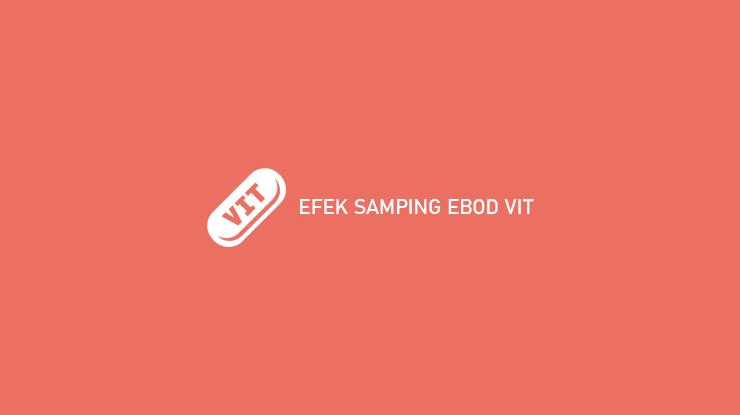 Efek Samping Ebod Vit