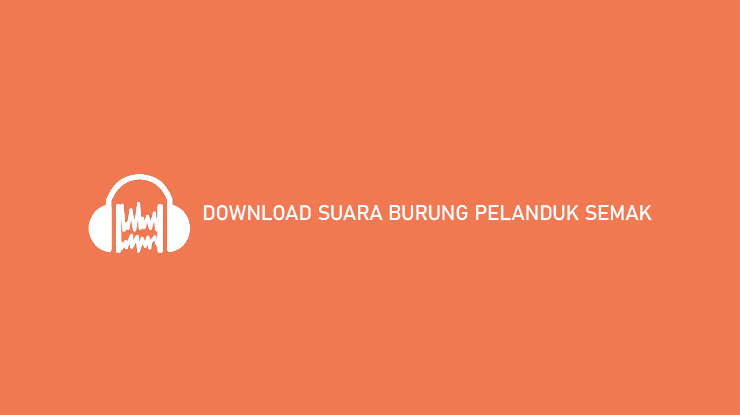 Download Suara Burung Pelanduk Semak