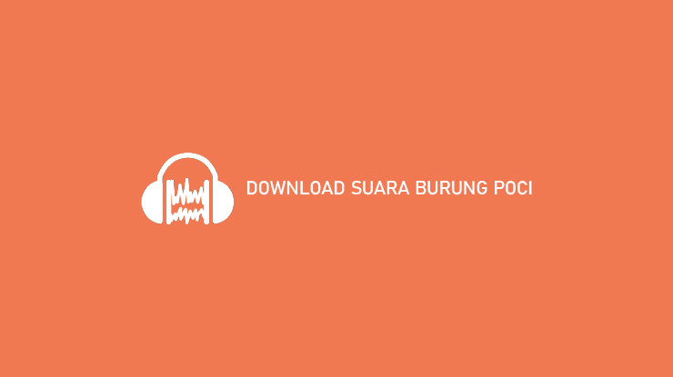 Download Suara Burung Poci